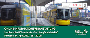 Infoveranstaltung Straßenbahnplanung U-Turm bis S/U Jungfernheide